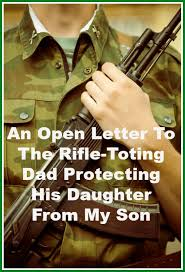an open letter to the rifle toting dad protecting his daughter