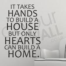 Build A House Plan Takes Hands To Build A House But Only Hearts Can Build A Home