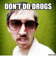 Don T Do Drugs Meme - dontdodrugs memes comi comies meme on me me