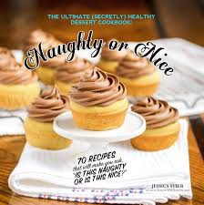 naughty or nice cookbook desserts with benefits