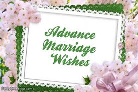 marriage wishes advance marriage wishes https www fancygreetings send