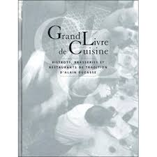 livre cuisine bistrot grand livre de cuisine bistrots et brasseries edition 2005