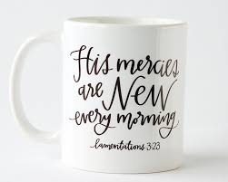 bible verse gifts coffee mug his mercies are new every morning bible verse