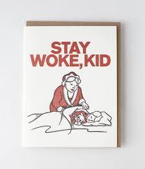 kid cards stay woke kid card 7 mrs claus cards popsugar