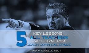 5 lessons for teachers from coach john calipari mrs russell u0027s room
