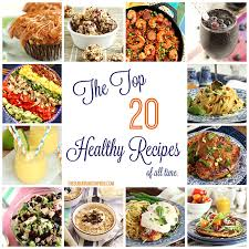 the top 20 healthy recipes of all time the suburban soapbox