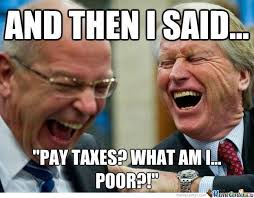 Income Tax Meme - pay all the taxes memes best collection of funny pay all the