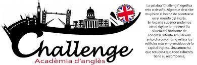 Challenge Que Significa Academia Challenge Ven A Estudiar A La Academia De Inglés Challenge
