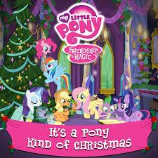 it u0027s a pony kind of christmas my little pony friendship is magic