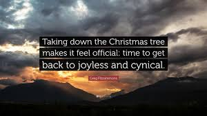 greg fitzsimmons quote u201ctaking down the christmas tree makes it