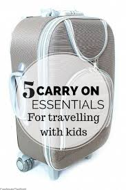 5 carry on essentials for travelling with kids