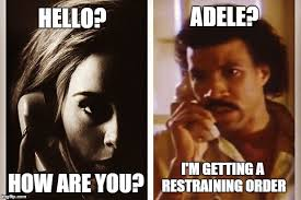 Where Are You Memes - image tagged in adele hello imgflip