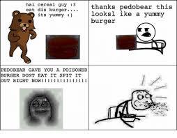 Spitting Cereal Meme - hai cereal guy 3 eat dis burger thanks pedobear this looksl ike a