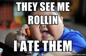 They See Me Rollin Meme - they see me rollin i ate them az meme funny memes funny pictures