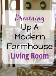 dreaming up a modern farmhouse living room the organized mama