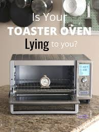 Toaster Oven Temperature Control How To Test The Accuracy Of Your Toaster Oven U0027s Temperature