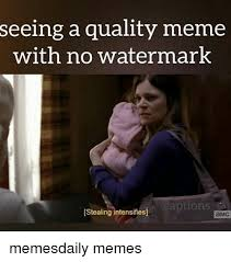 Meme Captions - seeing a quality meme with no watermark captions stealing