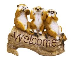 see no evil hear no evil speak no evil meerkat welcome sign