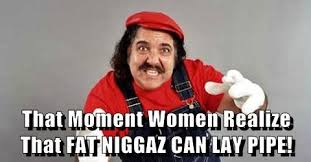 That Moment When Meme - that moment women realize that fat niggaz can lay pipe