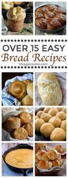 15 easy bread recipes bread recipes and easy bread