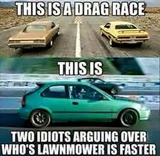 Drag Racing Meme - meme of the day real drag racing muscle car fan
