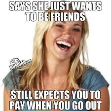 Female Logic Meme - says she just wants to be friends humoar com