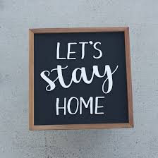 living room decor home and living let u0027s stay home sign