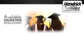 hendrick lexus kansas city grad program graduate car discount at hendrick lexus