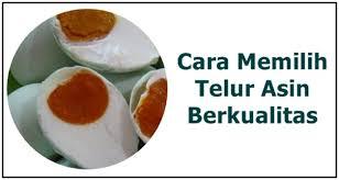 membuat telur asin berkualitas cara mengetahui telur asin segar serta bermutu baik wonglendah