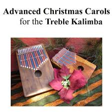 advanced carols book for the treble kalimba kalimba magic