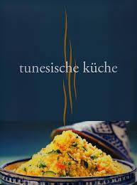 tunesische küche tunesische küche de birgit irgang bücher