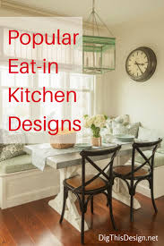 Eat In Kitchen Design The Eat In Kitchen Design In Modern Day Dig This Design