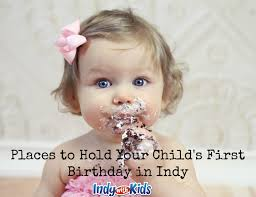 baby s birthday places to hold your child s birthday in indy