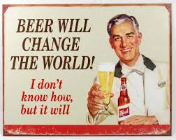 Beer Meme - meme beer will change the world i don t know how but it will image