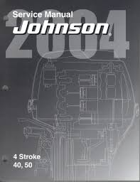 2004 johnson outboard 40 and 50 hp 4 stroke service manual 353
