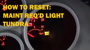 2012 toyota maintenance light reset reset maintenance required light toyota tundra