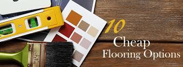 Cheapest Flooring Ideas 10 Cheap Flooring Ideas Best Home Flooring Ideas And Options
