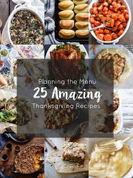 san diego thanksgiving buffet planning a thanksgiving menu 25 amazing recipes glitter inc