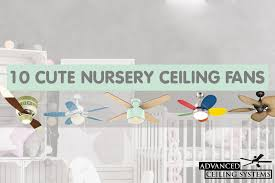 fans for baby nursery 10 cute nursery ceiling fans baby room ceiling fan ideas