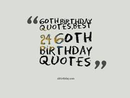 60th birthday sayings best 24 60th birthday quotes compilation birthday wishes quotes