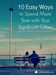 10 easy ways to spend more time with your significant other it s