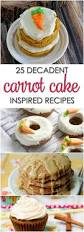 25 carrot cake recipes it is a keeper