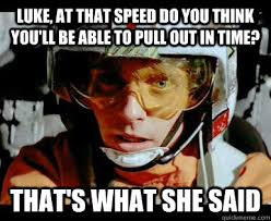 What Do You Think Meme - luke at that speed do you think you ll be able to pull out in time