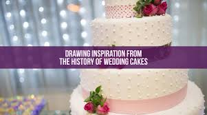drawing inspiration from the history of wedding cakes ella