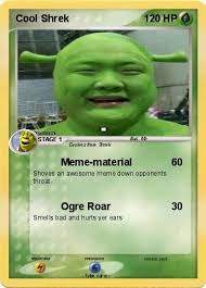 Shrek Meme - pokémon cool shrek meme material my pokemon card