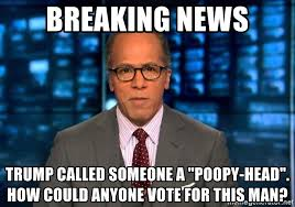 Breaking News Meme Generator - breaking news trump called someone a poopy head how could anyone