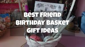 best friend gift basket best friend birthday basket gift ideas limbria