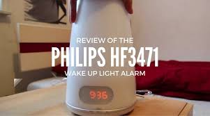 philips morning wake up light review of the philips hf3520 wake up light alarm