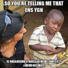 A Meme - meme contest nuclear for climate young generation networks