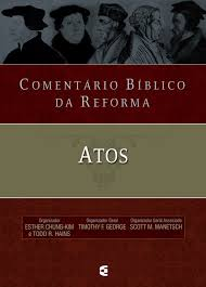 comentário bíblico da reforma atos esther chung kim todd r